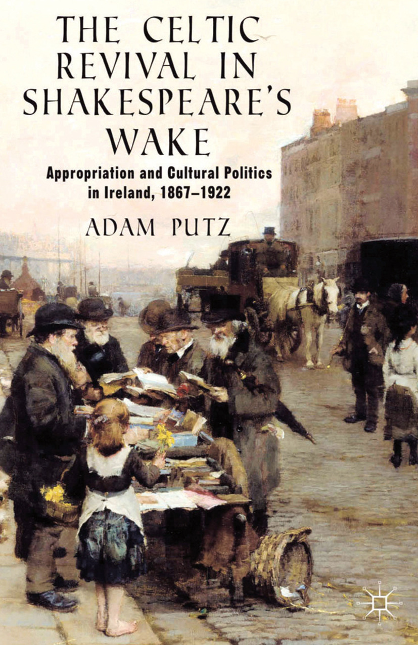 Putz, Adam - The Celtic Revival in Shakespeare's Wake, ebook