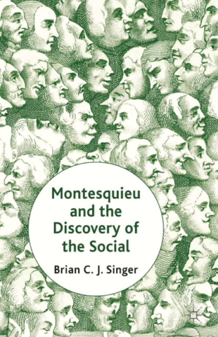 Singer, Brian C. J. - Montesquieu and the Discovery of the Social, ebook