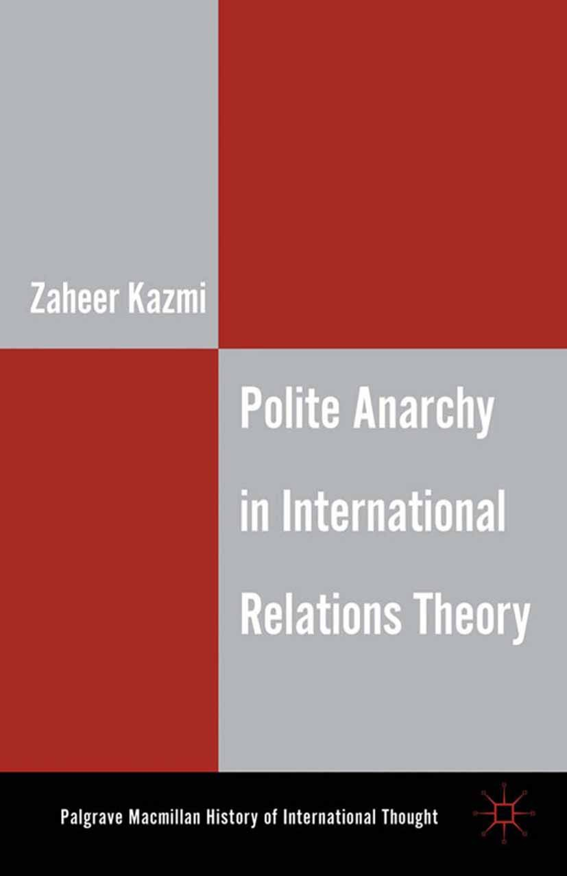 Kazmi, Zaheer - Polite Anarchy in International Relations Theory, ebook