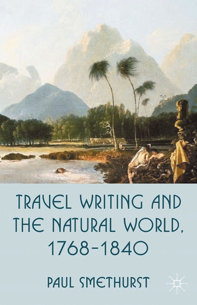Smethurst, Paul - Travel Writing and the Natural World, 1768–1840, ebook