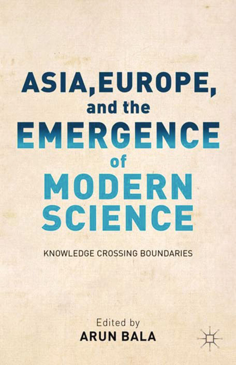 Bala, Arun - Asia, Europe, and the Emergence of Modern Science, ebook