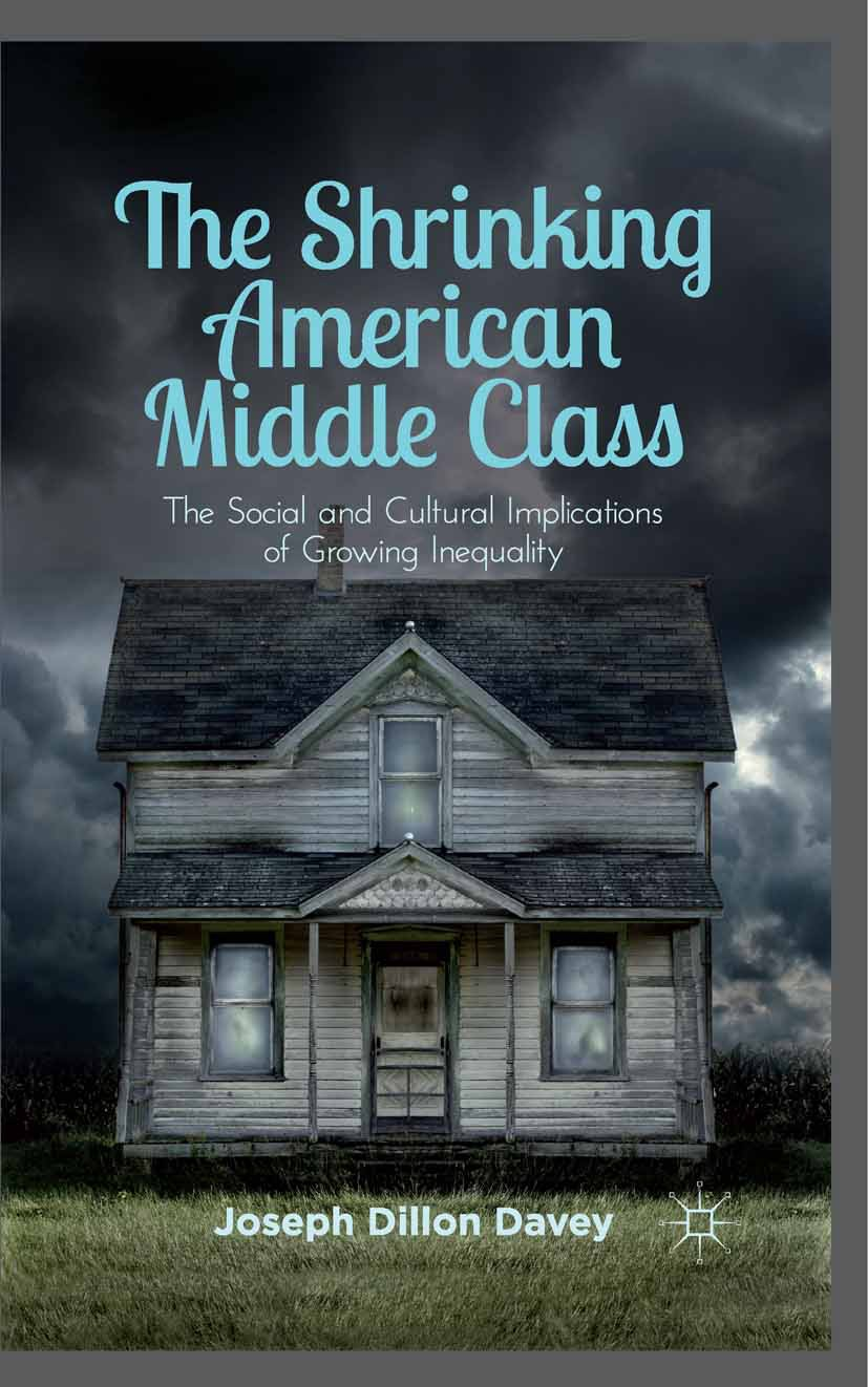 Davey, Joseph Dillon - The Shrinking American Middle Class, ebook