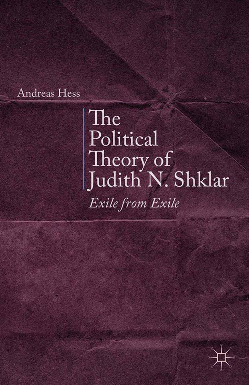 Hess, Andreas - The Political Theory of Judith N. Shklar, ebook