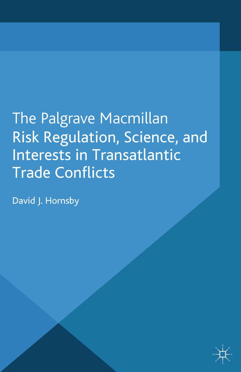 Hornsby, David J. - Risk Regulation, Science, and Interests in Transatlantic Trade Conflicts, ebook
