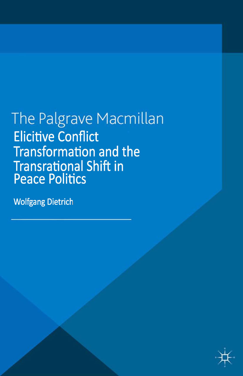 Dietrich, Wolfgang - Elicitive Conflict Transformation and the Transrational Shift in Peace Politics, ebook