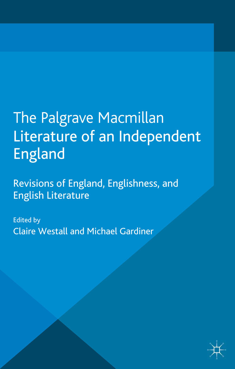 Gardiner, Michael - Literature of an Independent England, ebook