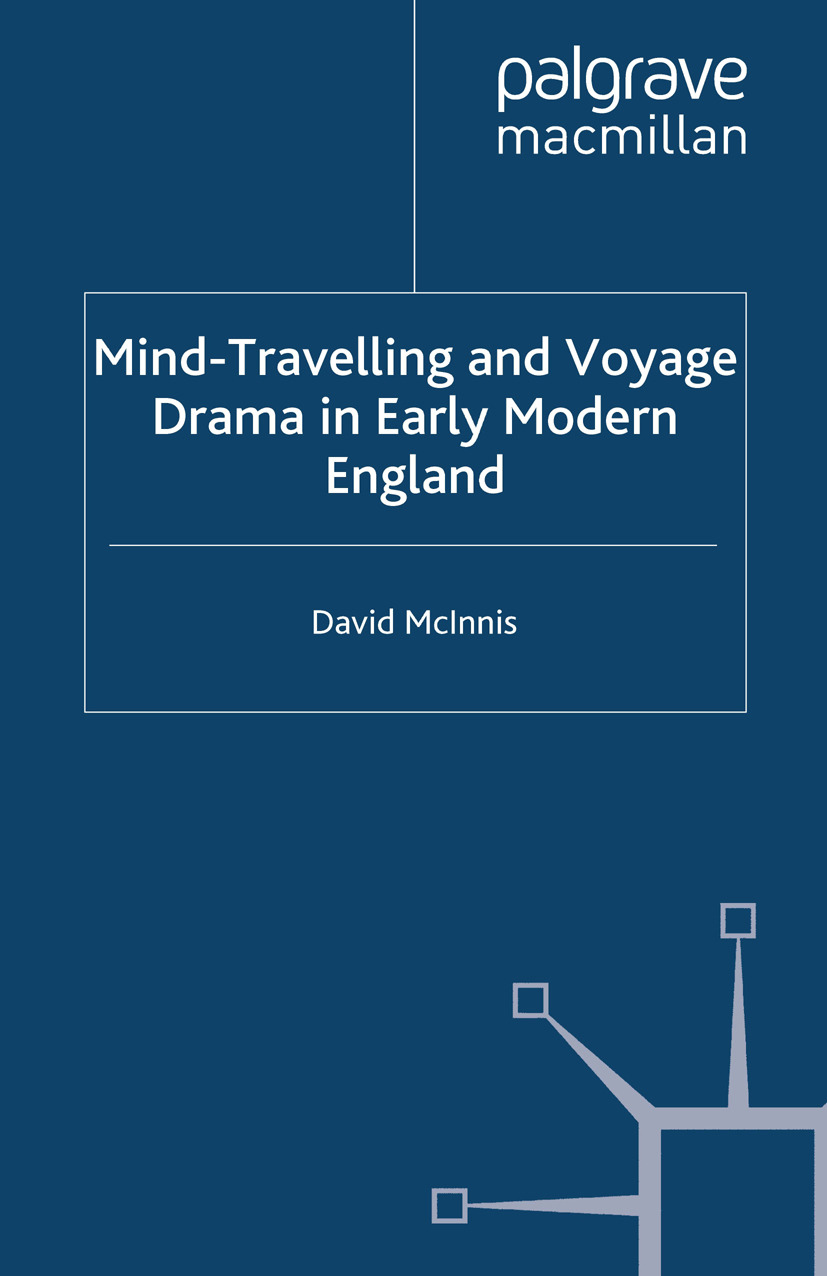 McInnis, David - Mind-Travelling and Voyage Drama in Early Modern England, ebook