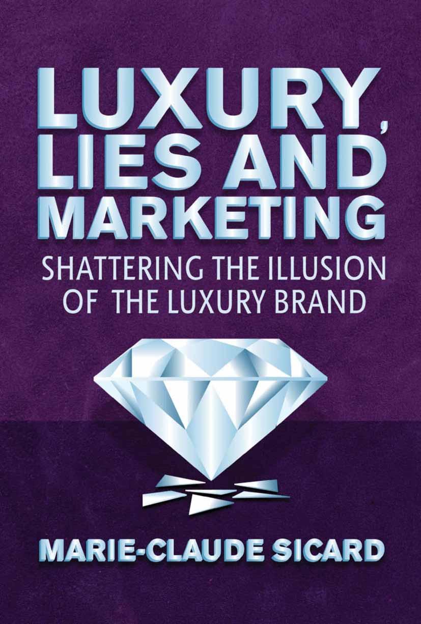 Sicard, Marie-Claude - Luxury, Lies and Marketing, ebook