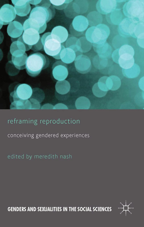 Nash, Meredith - Reframing Reproduction, e-kirja