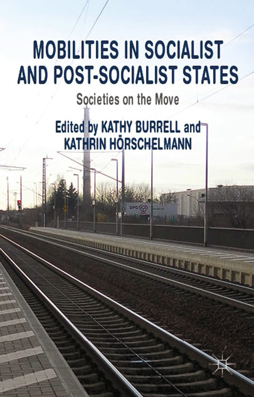 Burrell, Kathy - Mobilities in Socialist and Post-Socialist States, ebook