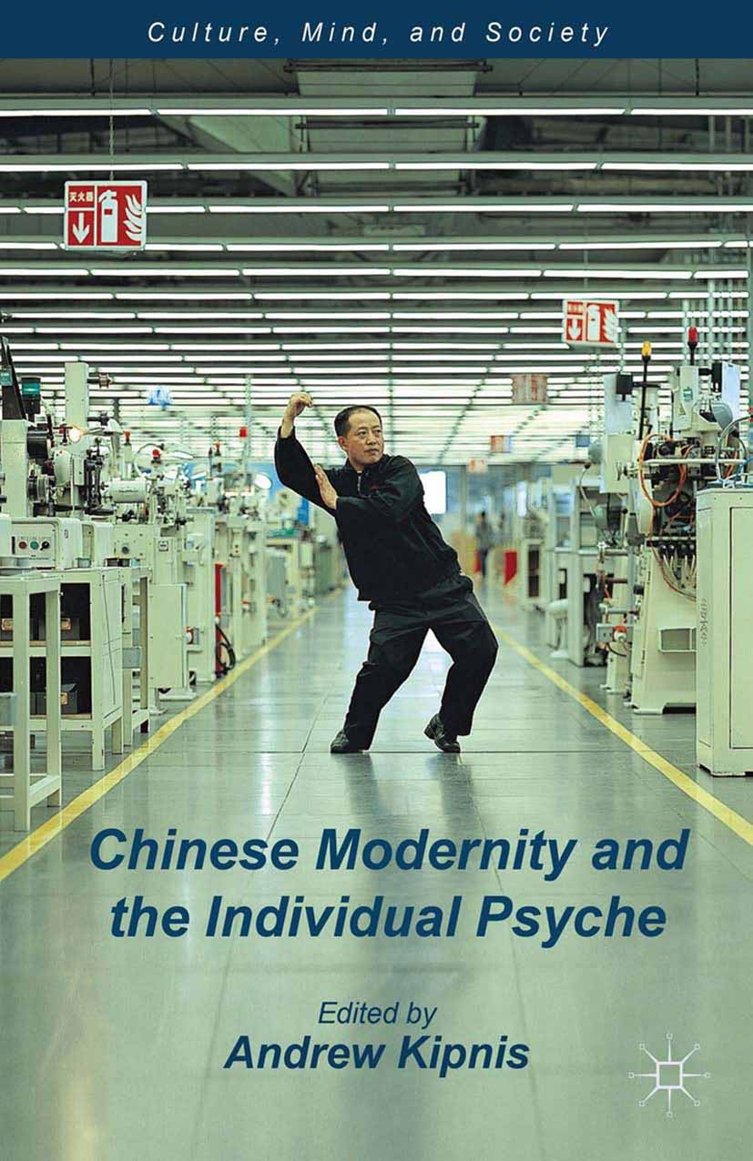 Kipnis, Andrew B. - Chinese Modernity and the Individual Psyche, ebook
