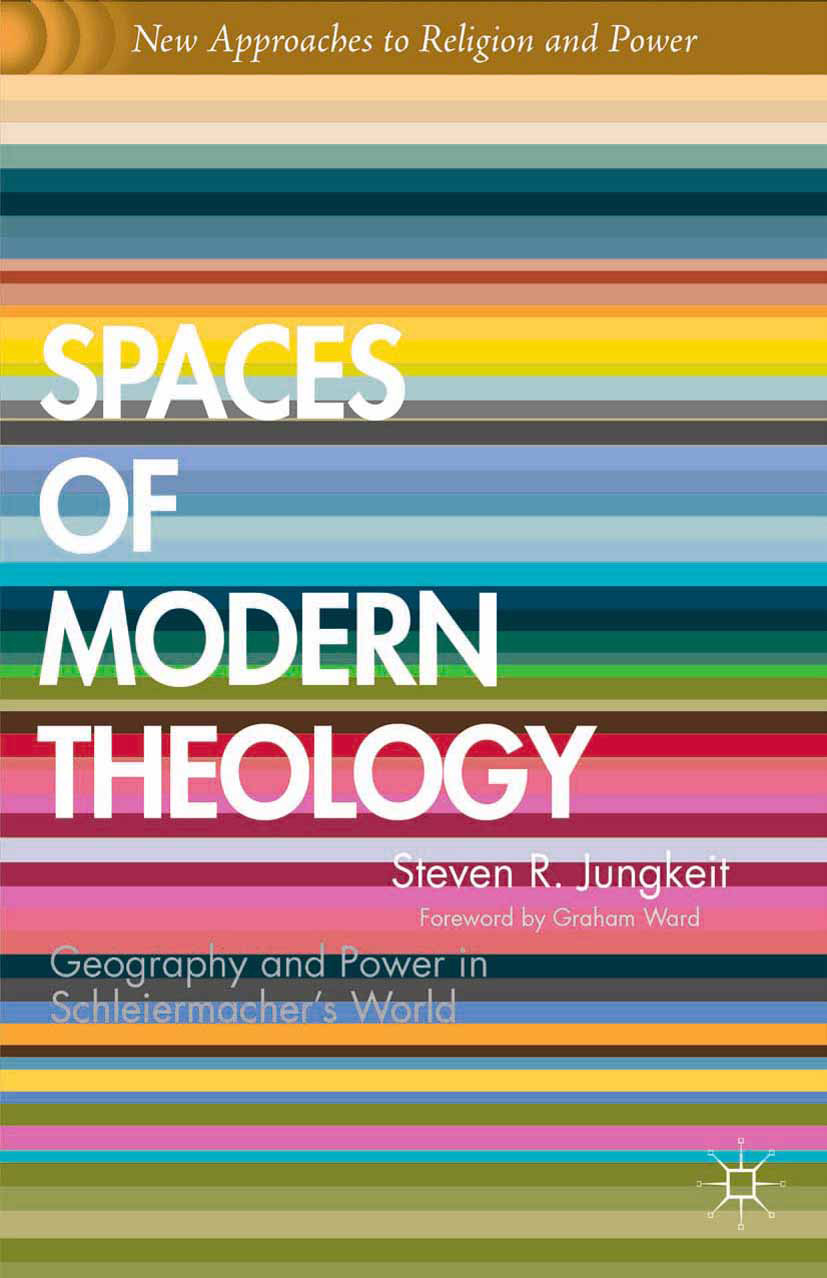 Jungkeit, Steven R. - Spaces of Modern Theology, ebook