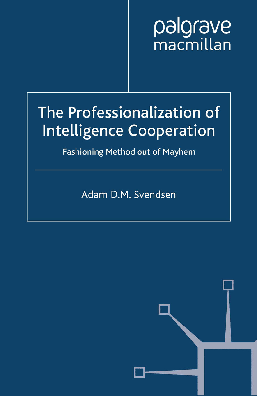 Svendsen, Adam D. M. - The Professionalization of Intelligence Cooperation, ebook