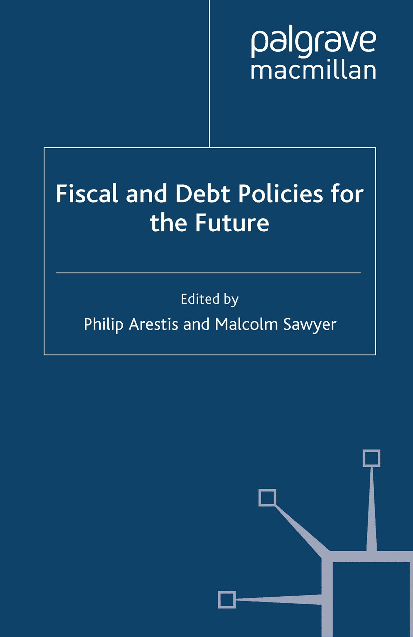 Arestis, Philip - Fiscal and Debt Policies for the Future, ebook