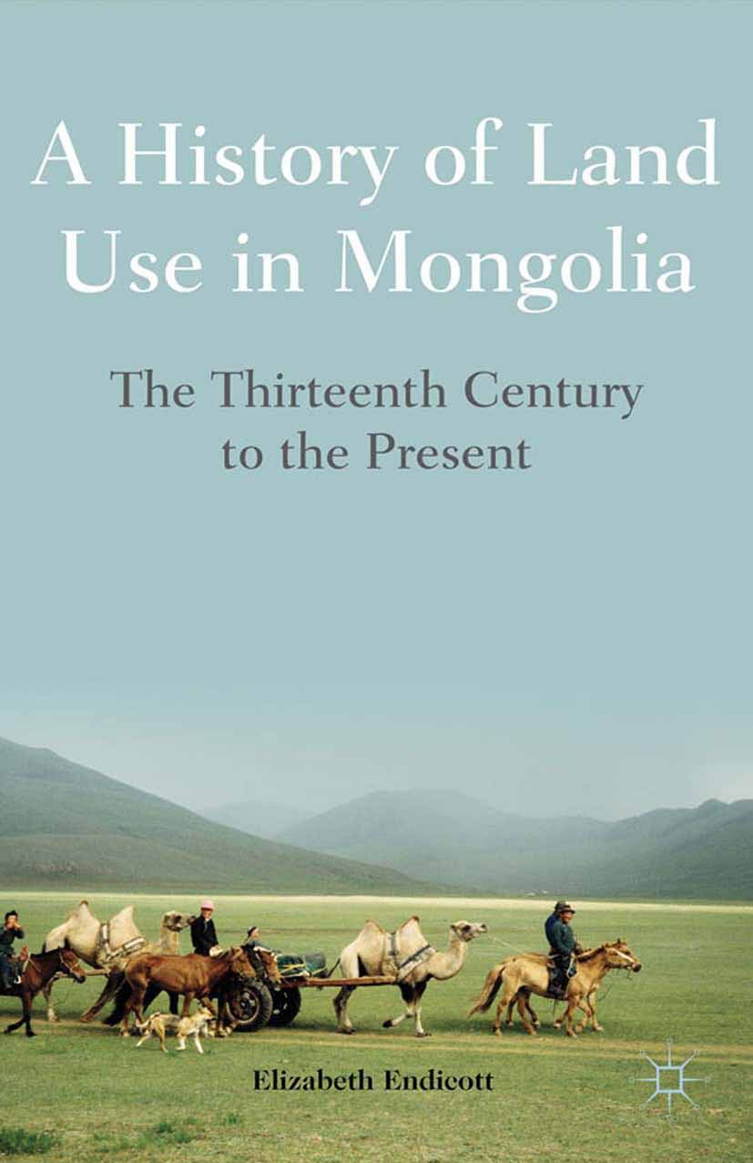 Endicott, Elizabeth - A History of Land Use in Mongolia, ebook