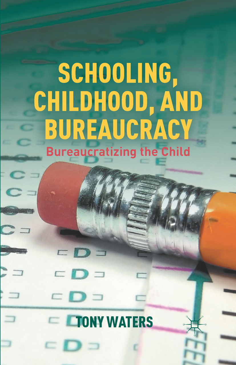Waters, Tony - Schooling, Childhood, and Bureaucracy, e-bok