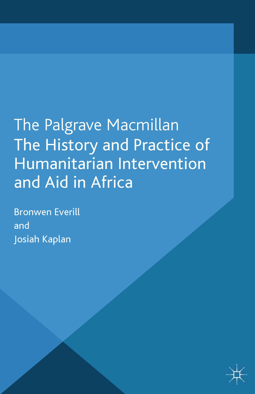 Everill, Bronwen - The History and Practice of Humanitarian Intervention and Aid in Africa, ebook