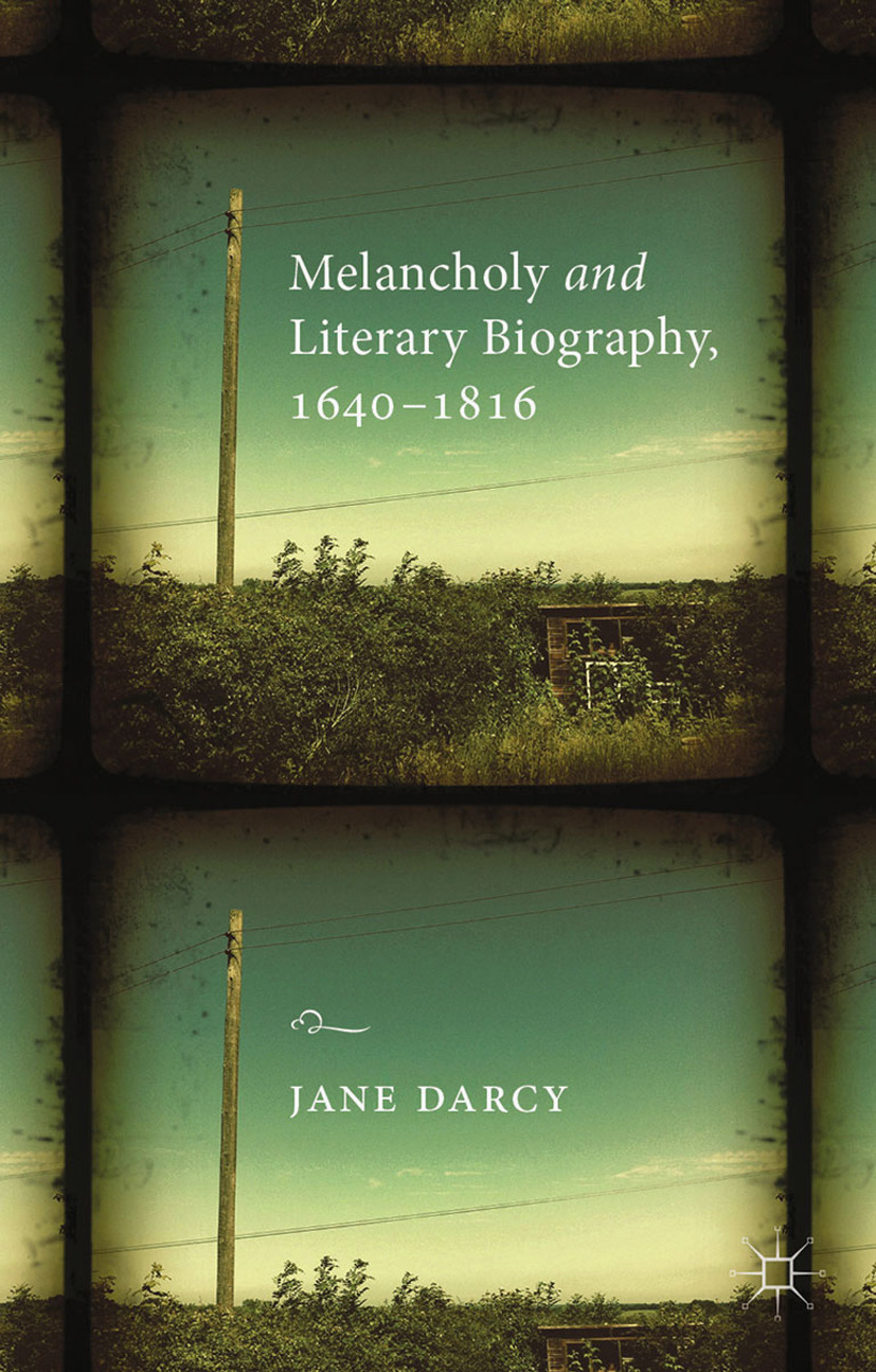 Darcy, Jane - Melancholy and Literary Biography, 1640–1816, ebook