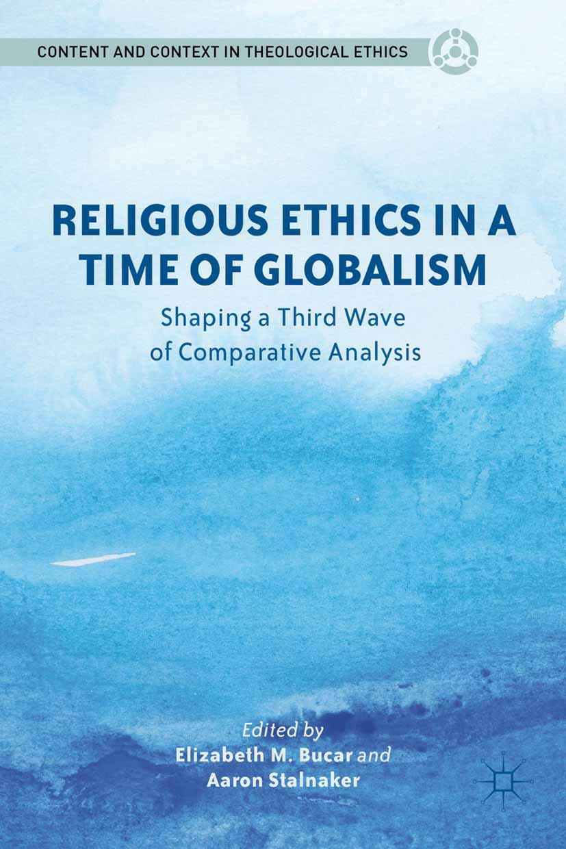 Bucar, Elizabeth M. - Religious Ethics in a Time of Globalism, ebook