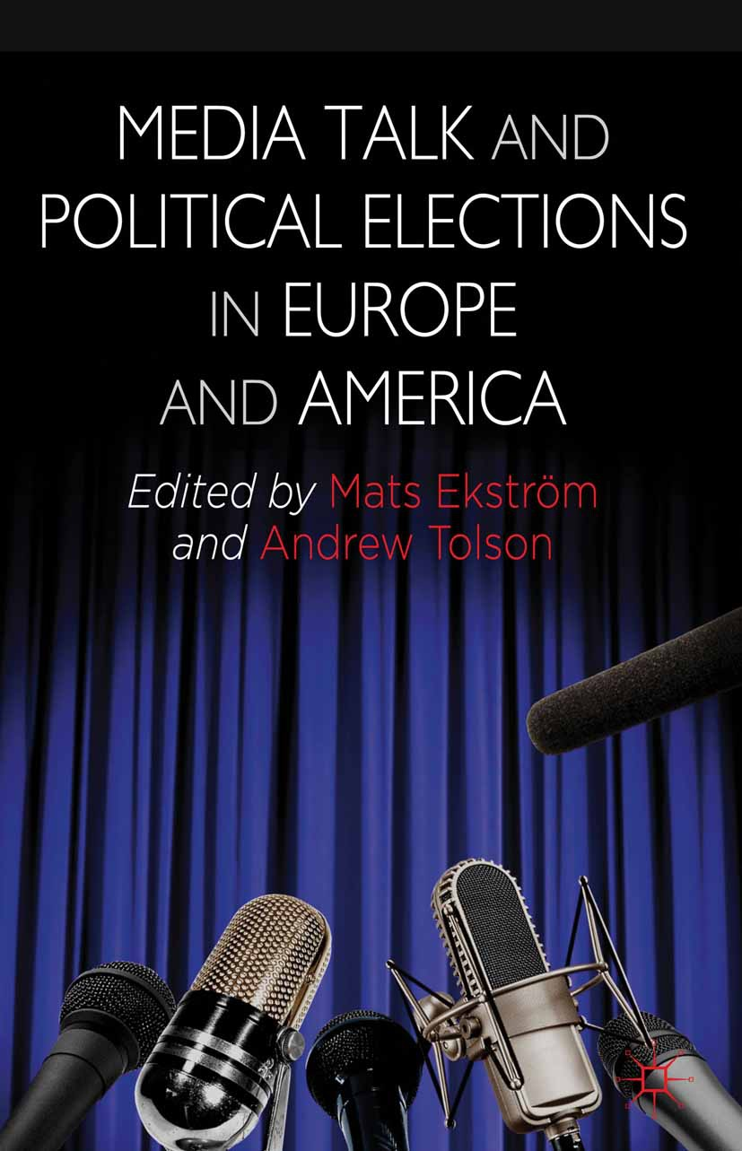 Ekström, Mats - Media Talk and Political Elections in Europe and America, ebook