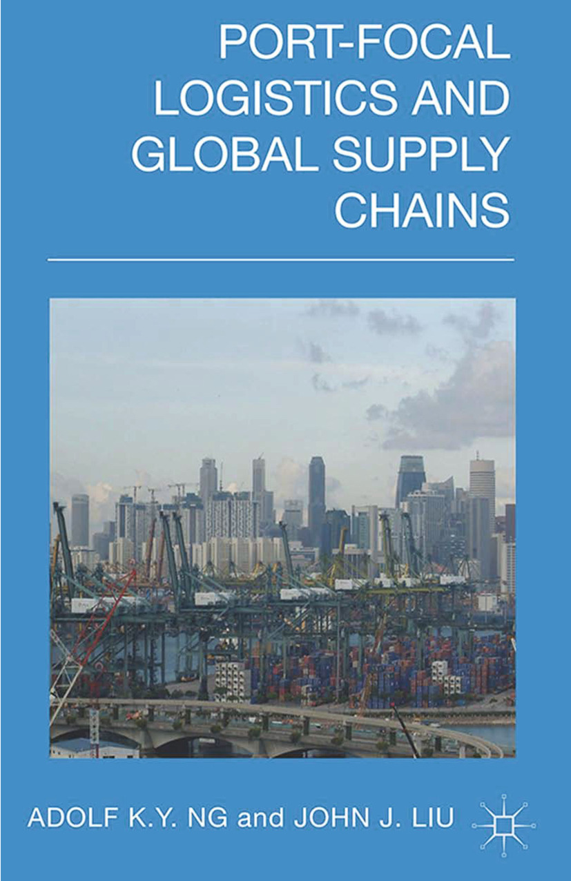 Adolf, K. Y. Ng - Port-Focal Logistics and Global Supply Chains, ebook