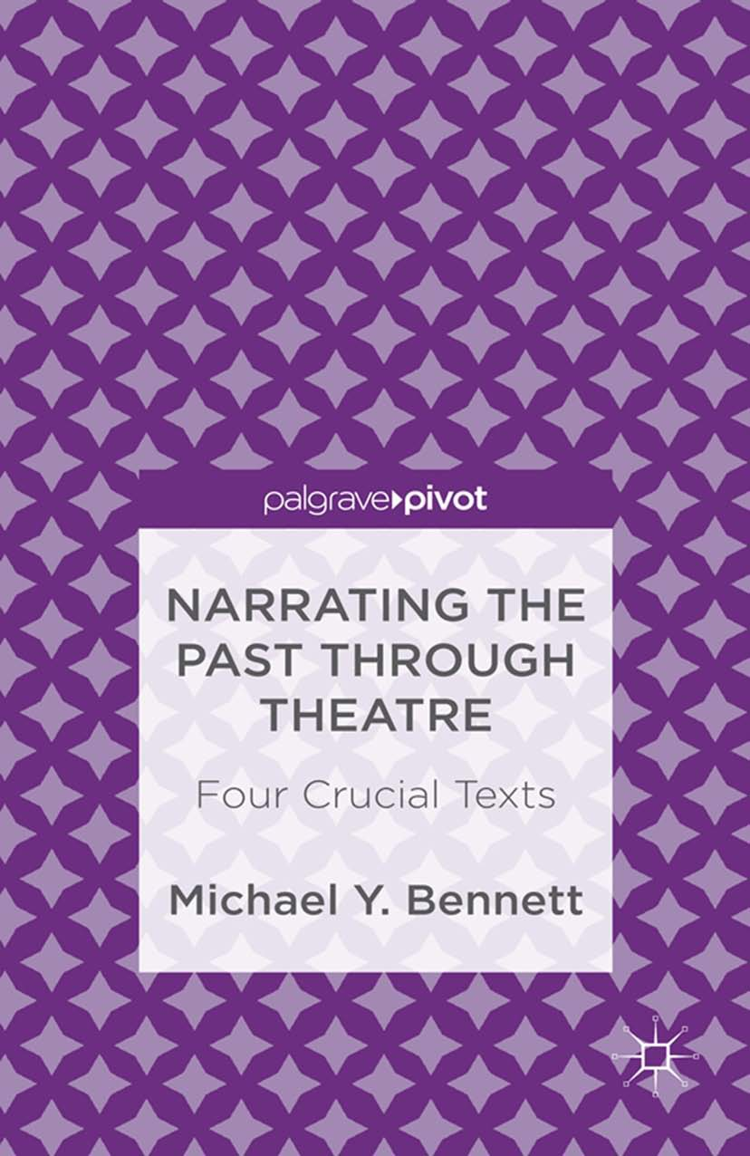 Bennett, Michael Y. - Narrating the Past through Theatre: Four Crucial Texts, ebook