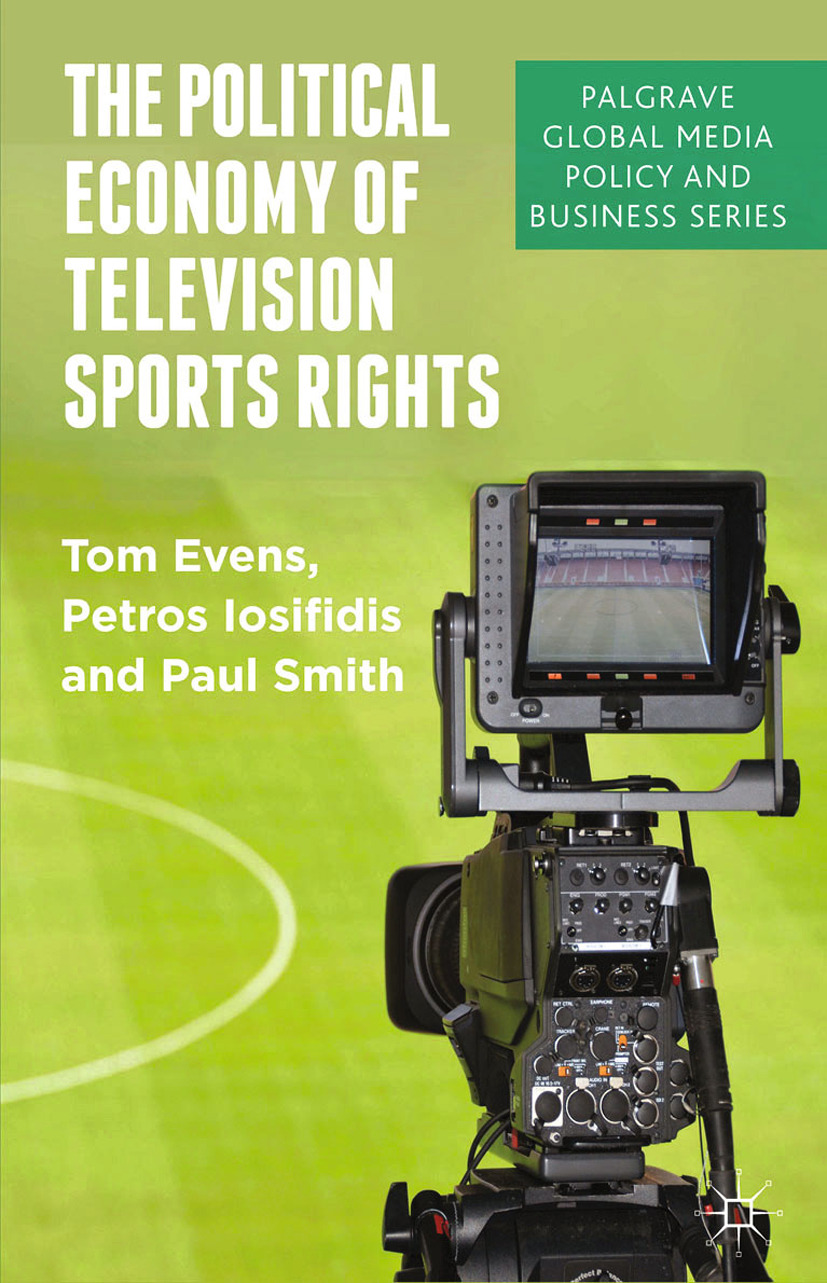 Evens, Tom - The Political Economy of Television Sports Rights, e-bok