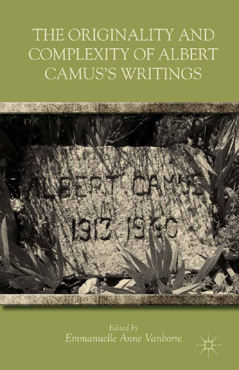 Vanborre, Emmanuelle Anne - The Originality and Complexity of Albert Camus's Writings, ebook