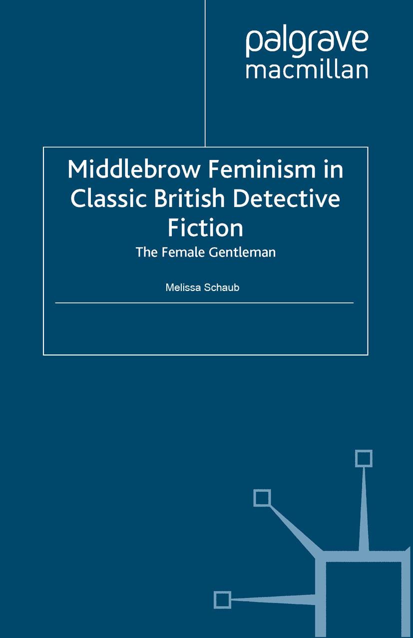 Schaub, Melissa - Middlebrow Feminism in Classic British Detective Fiction, ebook