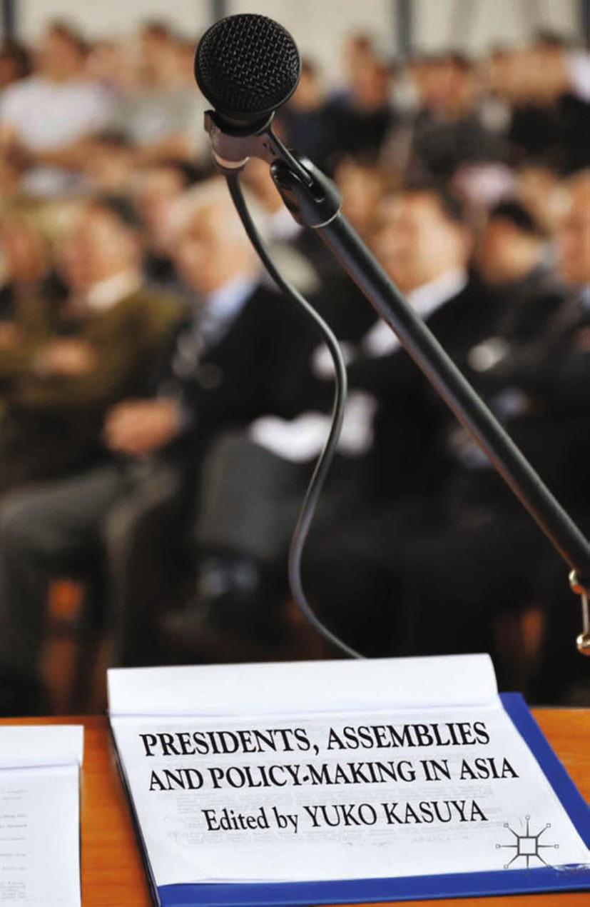 Kasuya, Yuko - Presidents, Assemblies and Policy-making in Asia, ebook