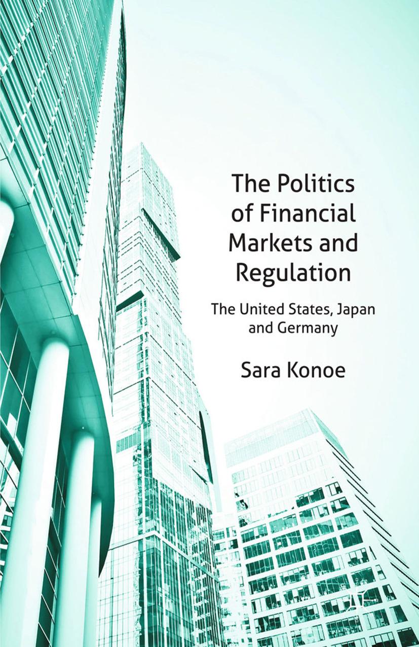 Konoe, Sara - The Politics of Financial Markets and Regulation, ebook