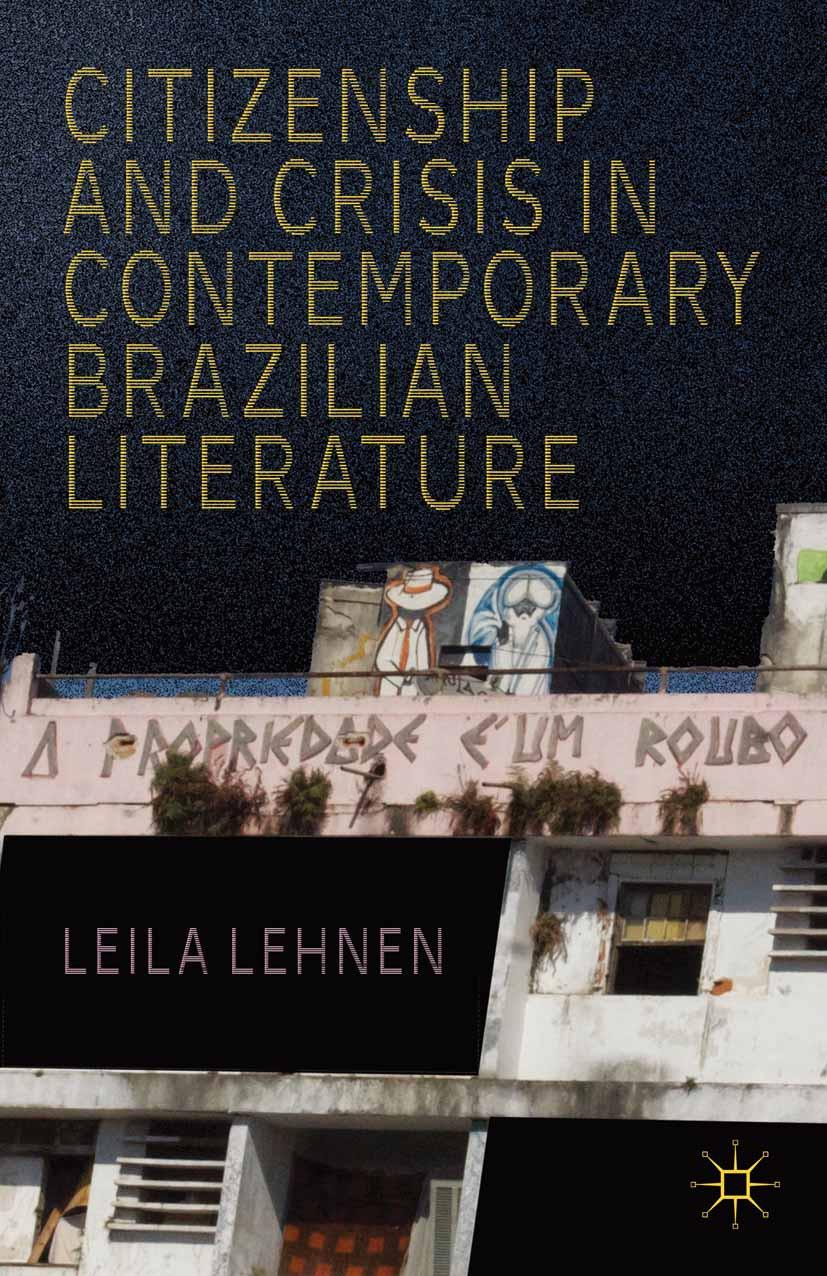 Lehnen, Leila - Citizenship and Crisis in Contemporary Brazilian Literature, ebook