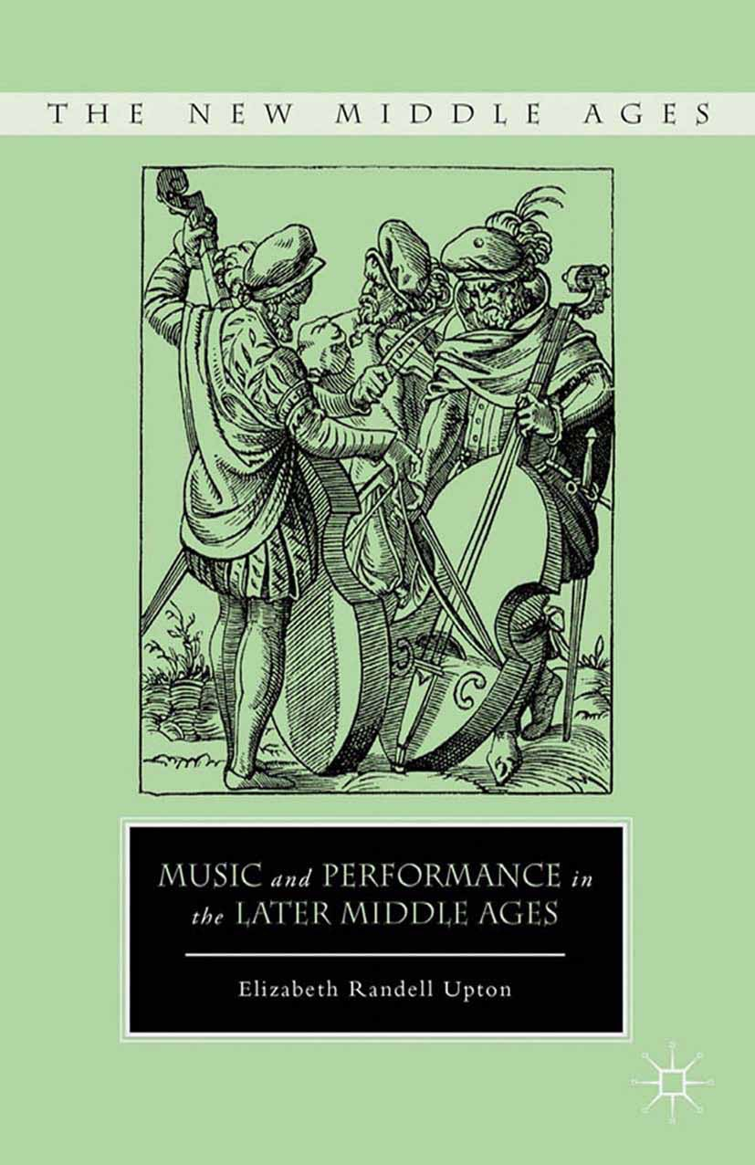 Upton, Elizabeth Randell - Music and Performance in the Later Middle Ages, ebook
