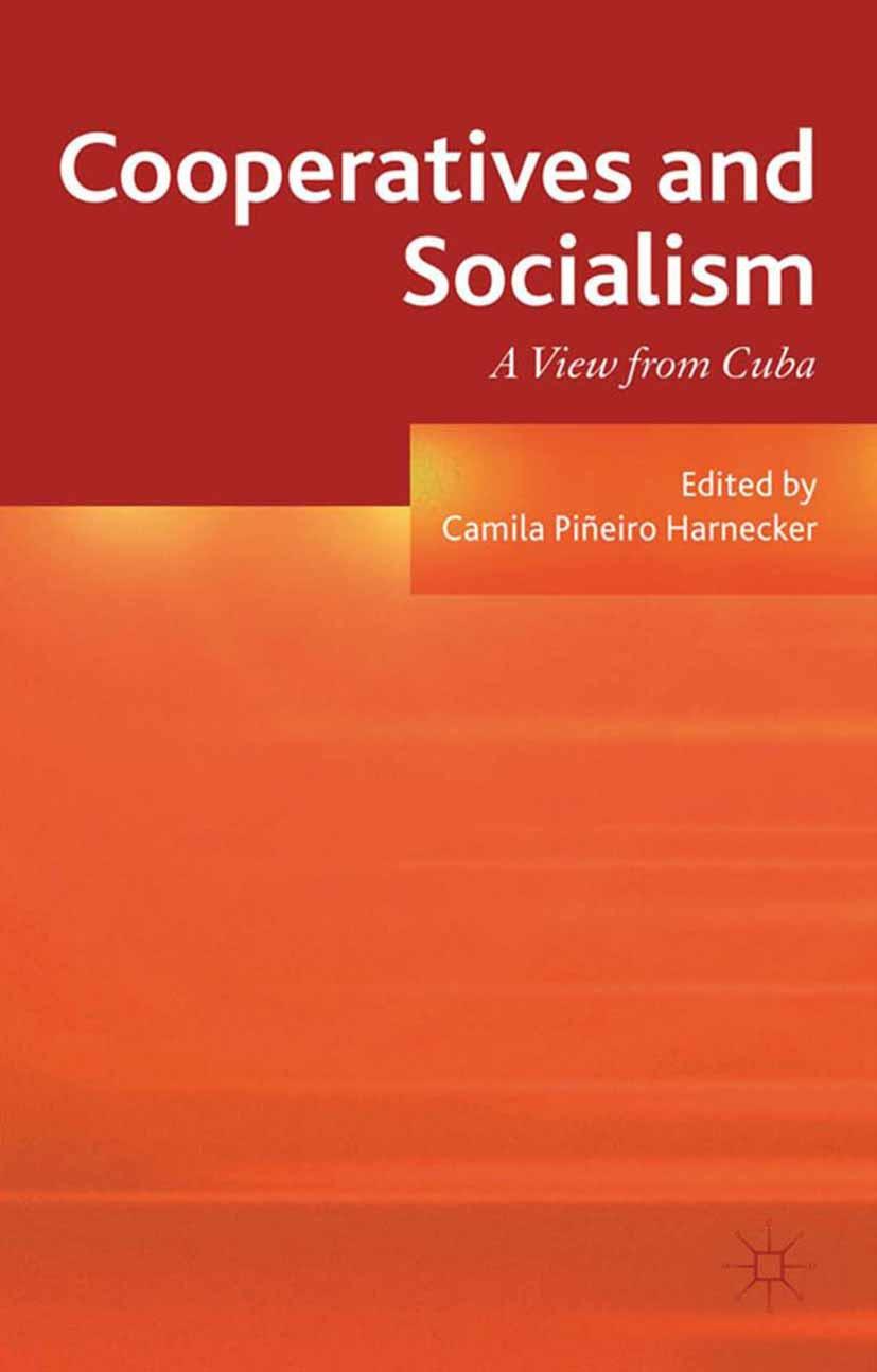Harnecker, Camila Piñeiro - Cooperatives and Socialism, ebook