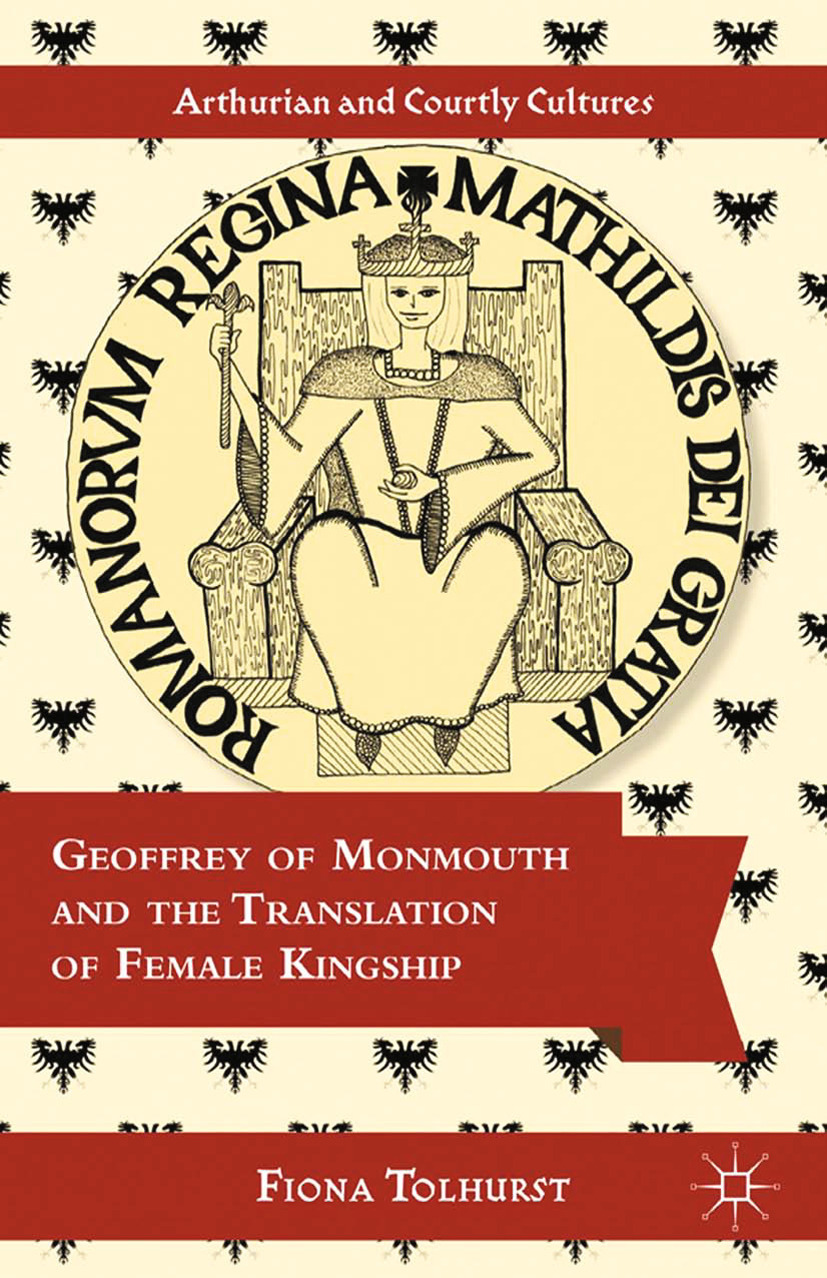 Tolhurst, Fiona - Geoffrey of Monmouth and the Translation of Female Kingship, ebook