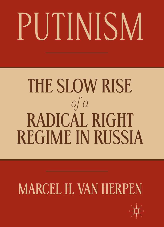 Herpen, Marcel H. - Putinism, ebook