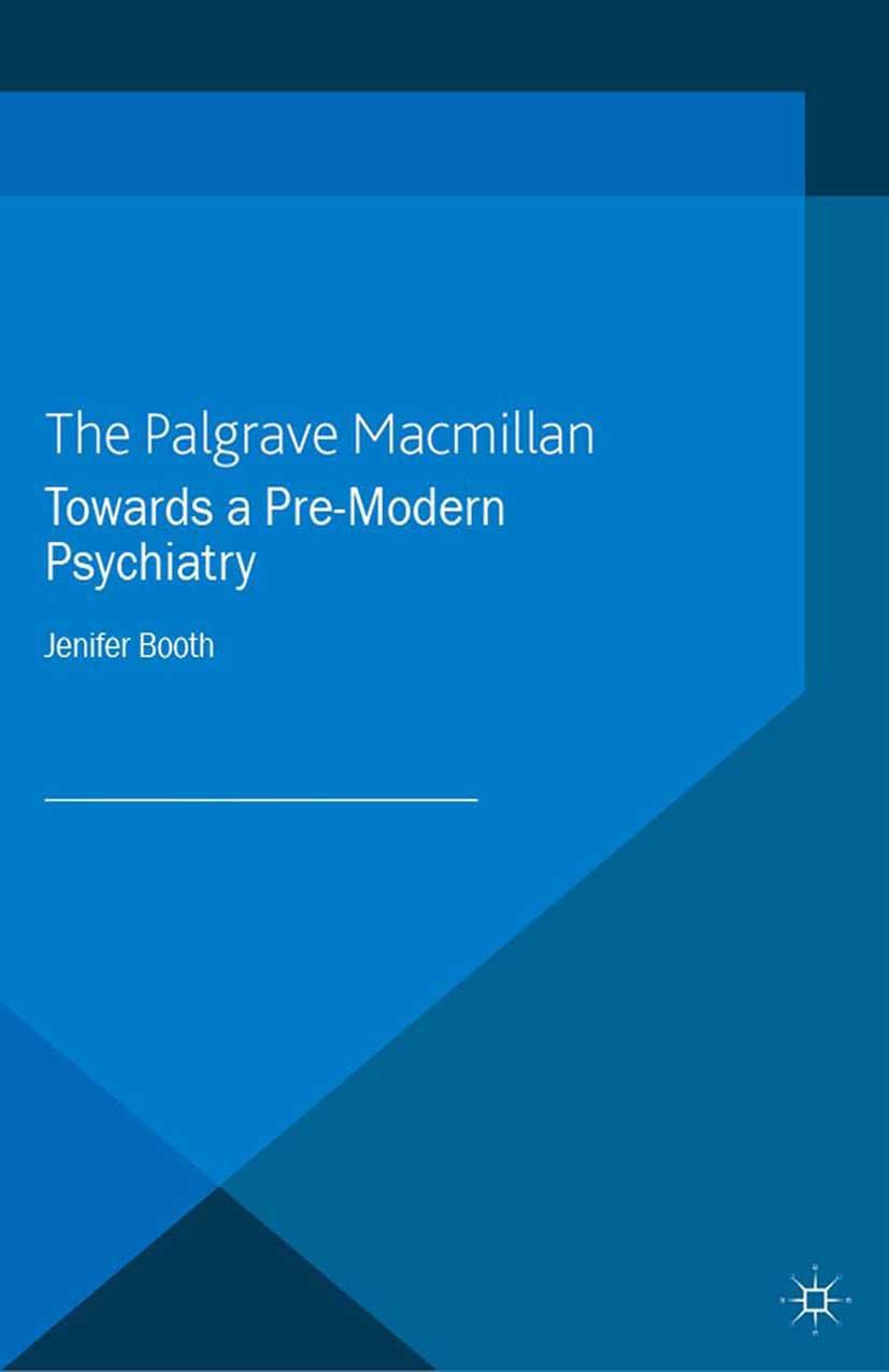 Booth, Jenifer - Towards a Pre-Modern Psychiatry, ebook