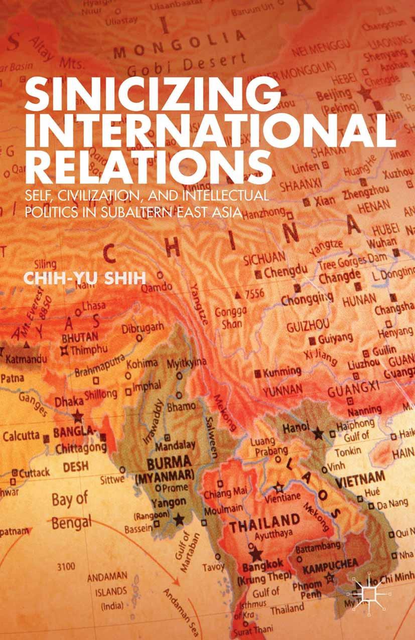 Shih, Chih-yu - Sinicizing International Relations, ebook