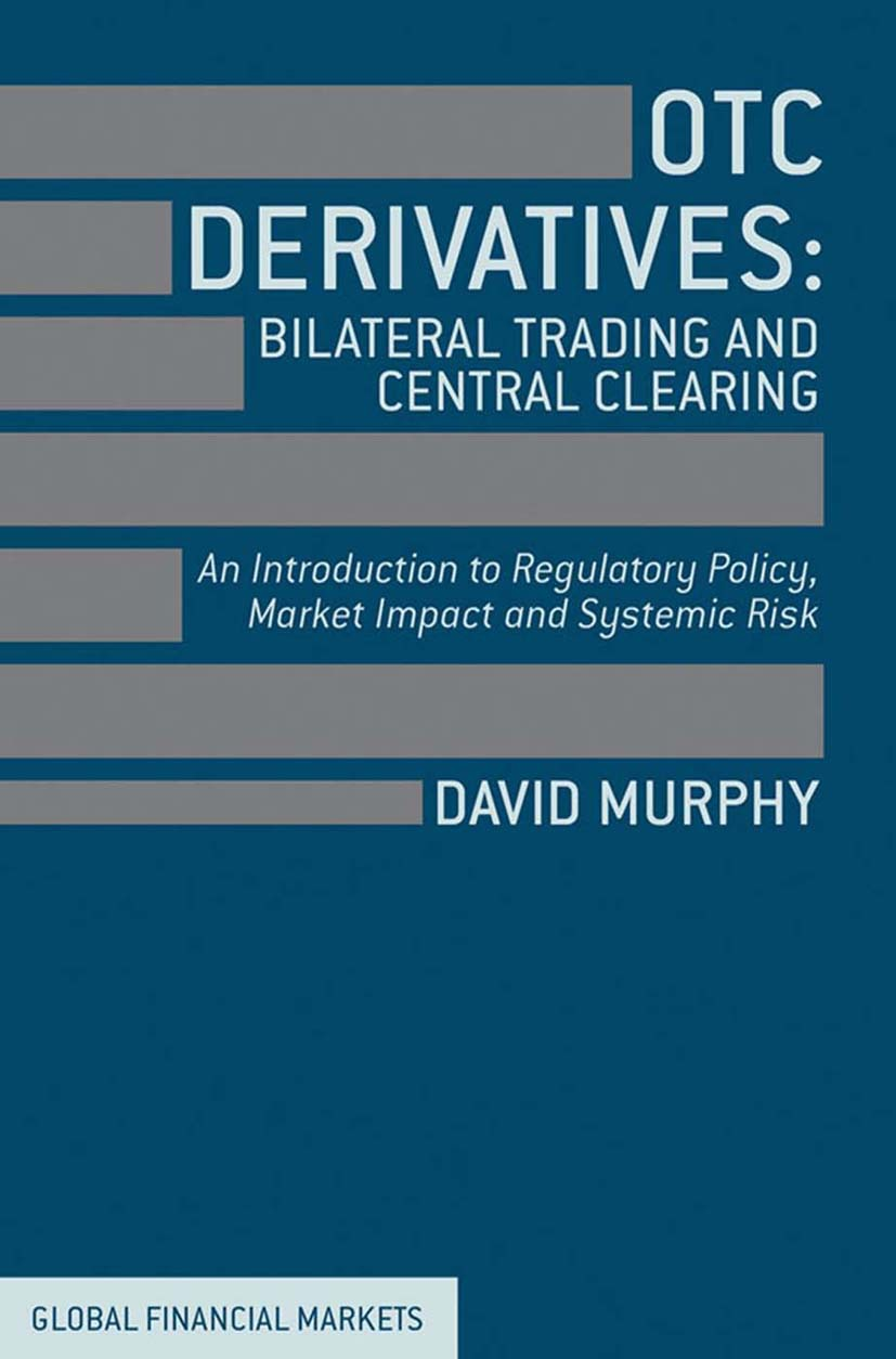 Murphy, David - OTC Derivatives: Bilateral Trading & Central Clearing, ebook