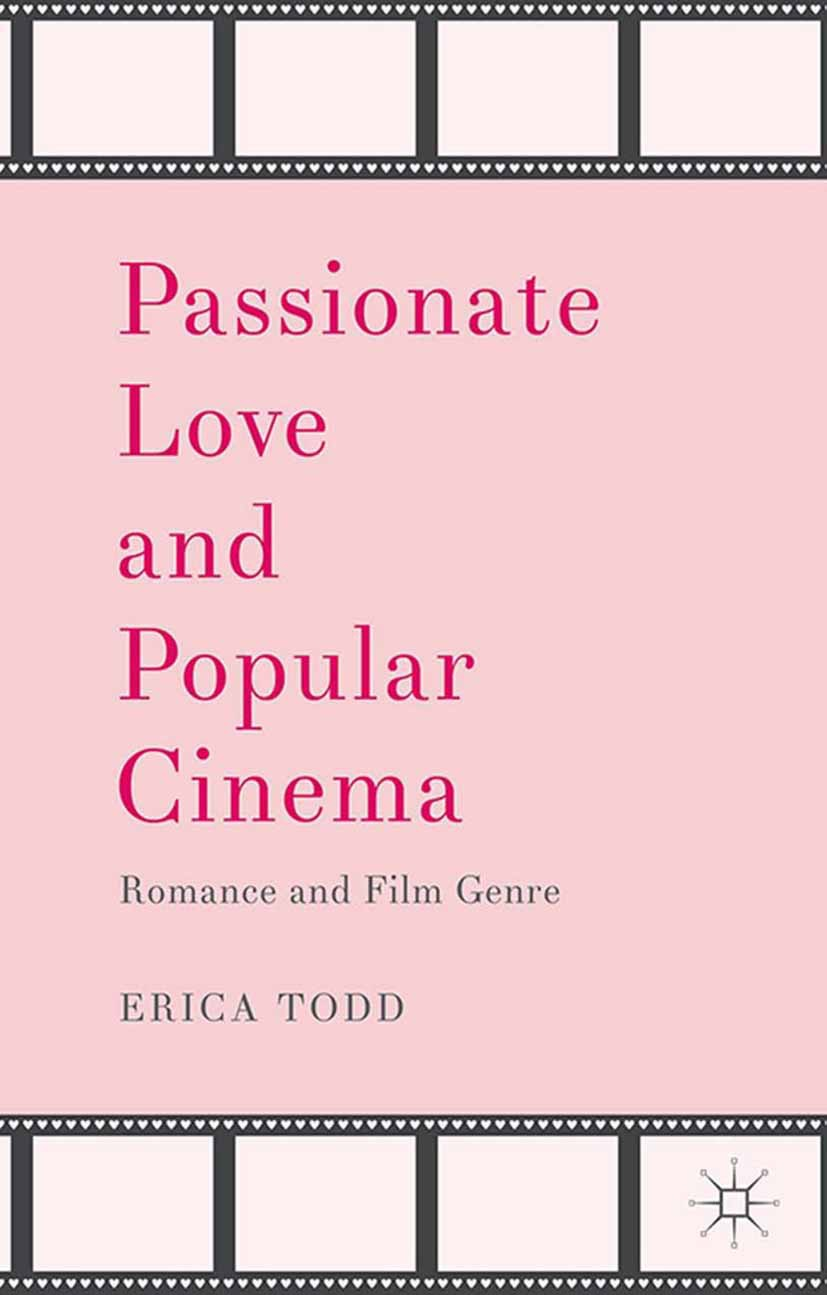 Todd, Erica - Passionate Love and Popular Cinema, ebook