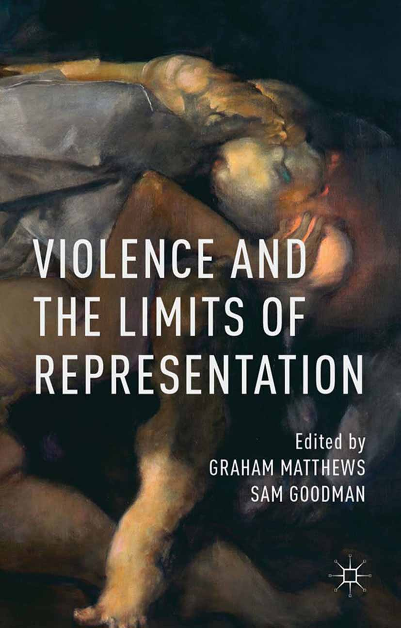 Goodman, Sam - Violence and the Limits of Representation, ebook