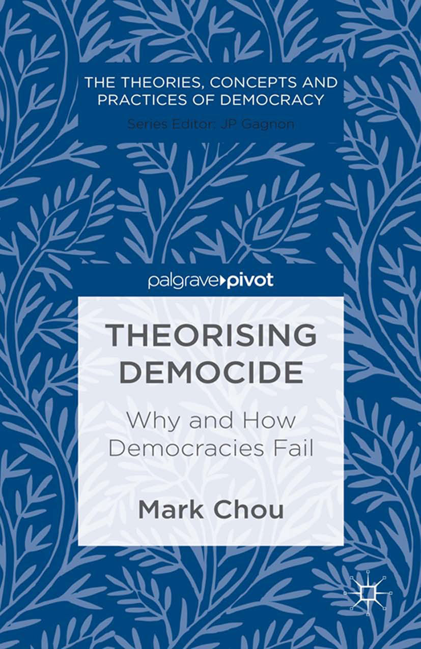 Chou, Mark - Theorising Democide: Why and How Democracies Fail, ebook