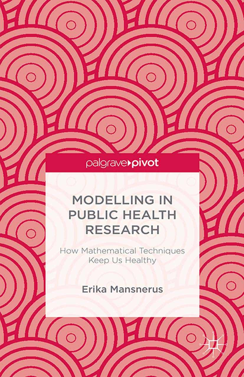 Mansnerus, Erika - Modelling in Public Health Research: How Mathematical Techniques Keep Us Healthy, ebook