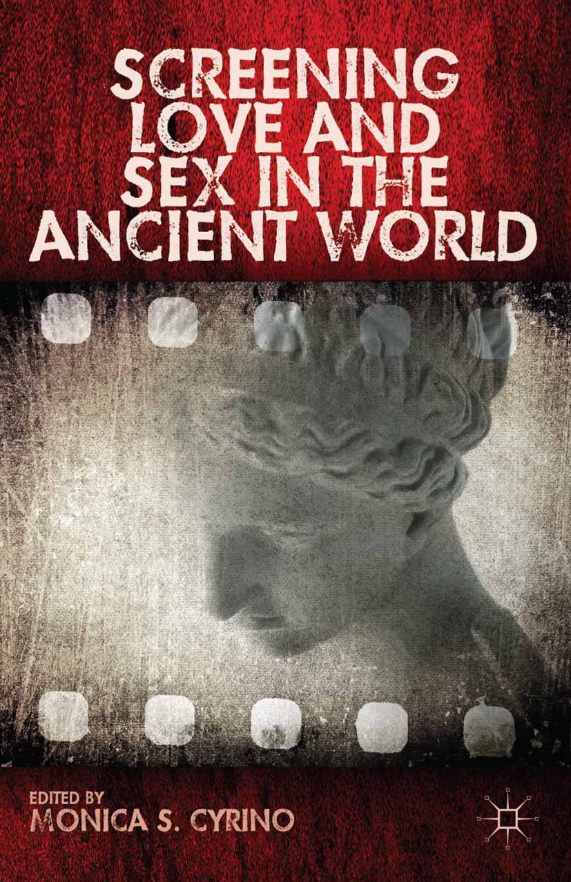 Cyrino, Monica S. - Screening Love and Sex in the Ancient World, ebook