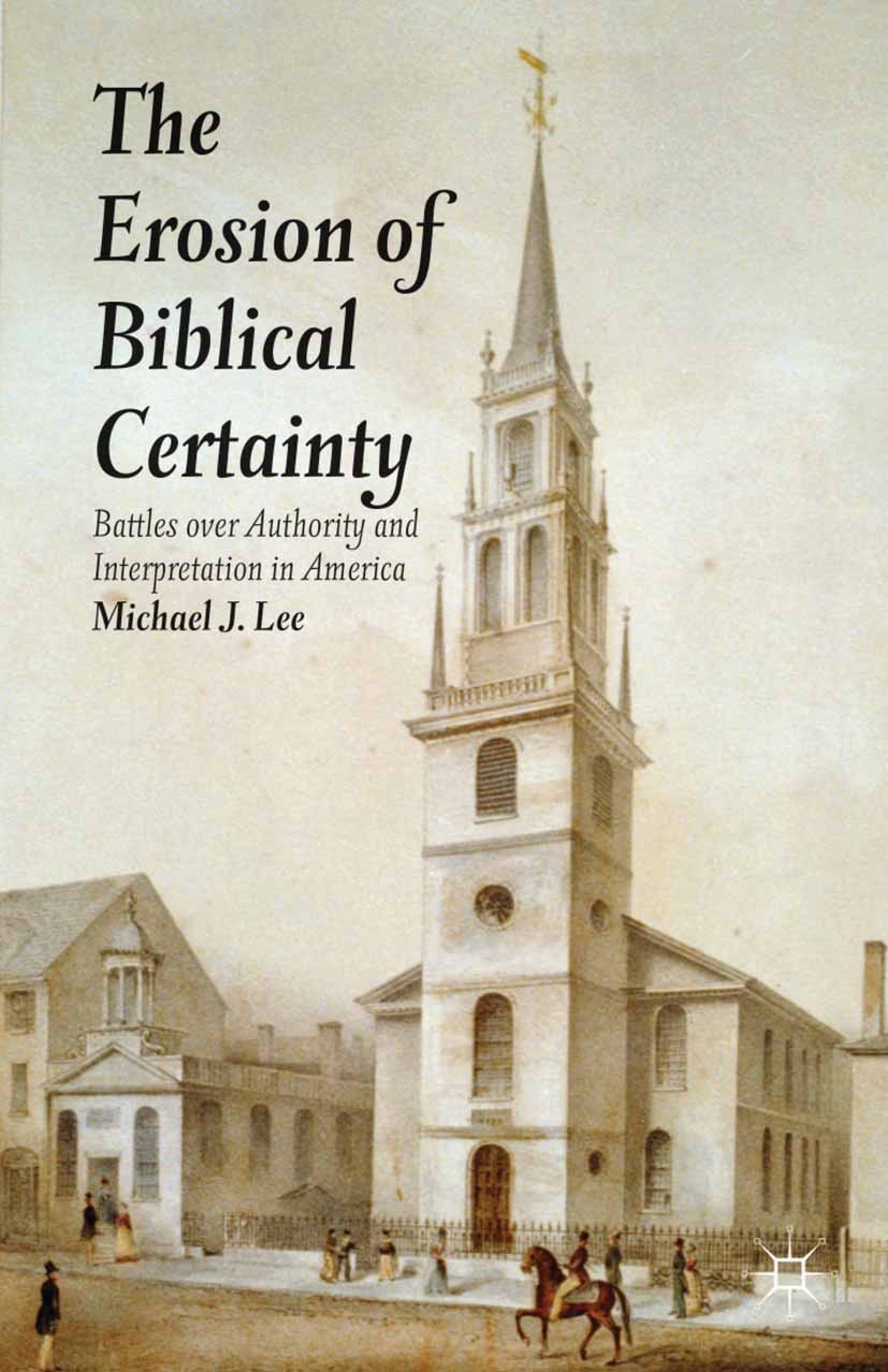 Lee, Michael J. - The Erosion of Biblical Certainty, ebook