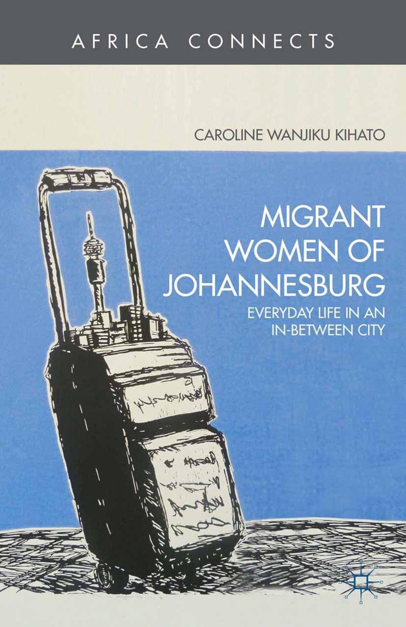Kihato, Caroline Wanjiku - Migrant Women of Johannesburg, ebook