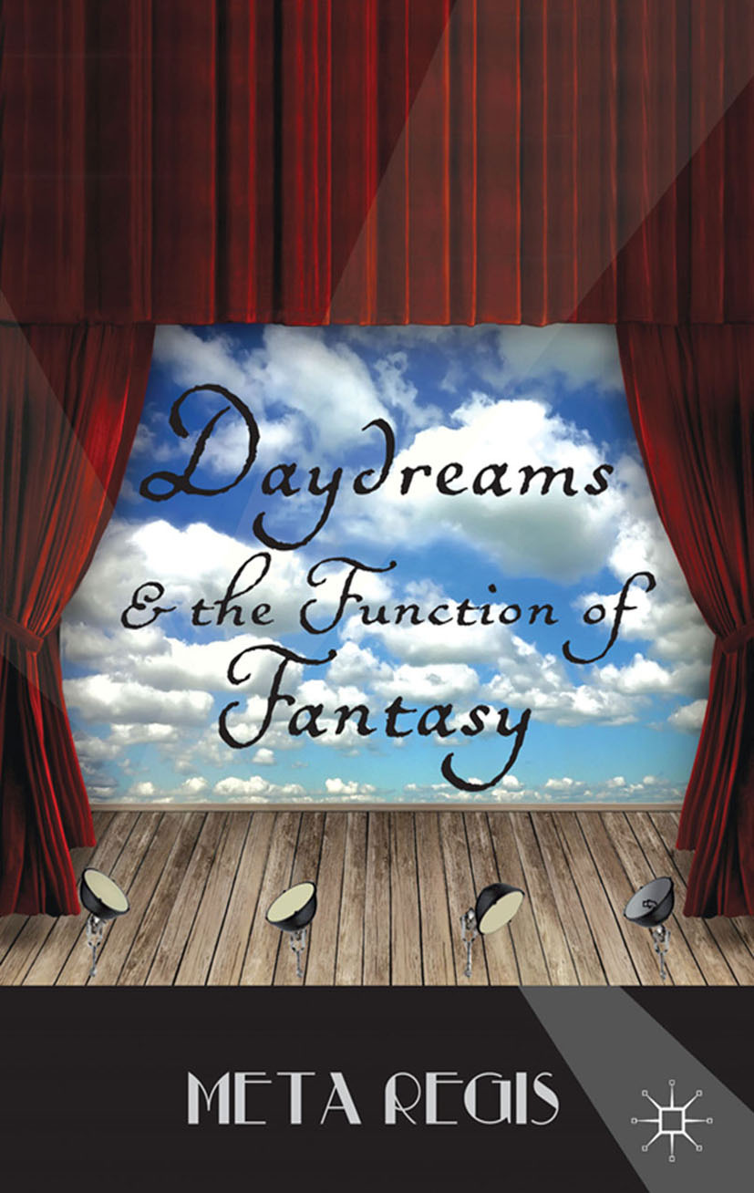 Regis, Meta - Daydreams and the Function of Fantasy, ebook