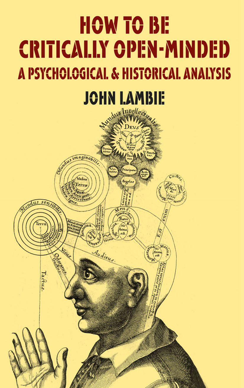 Lambie, John - How to be Critically Open-Minded — A Psychological and Historical Analysis, e-bok