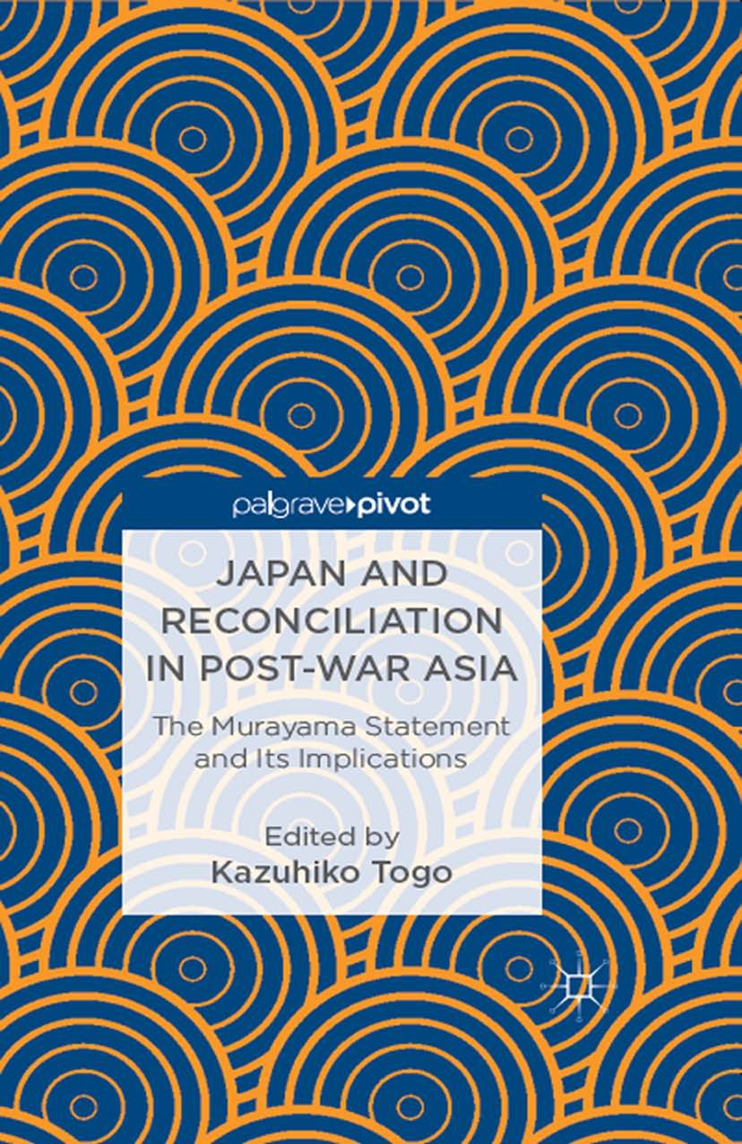Togo, Kazuhiko - Japan and Reconciliation in Post-war Asia: The Murayama Statement and Its Implications, ebook