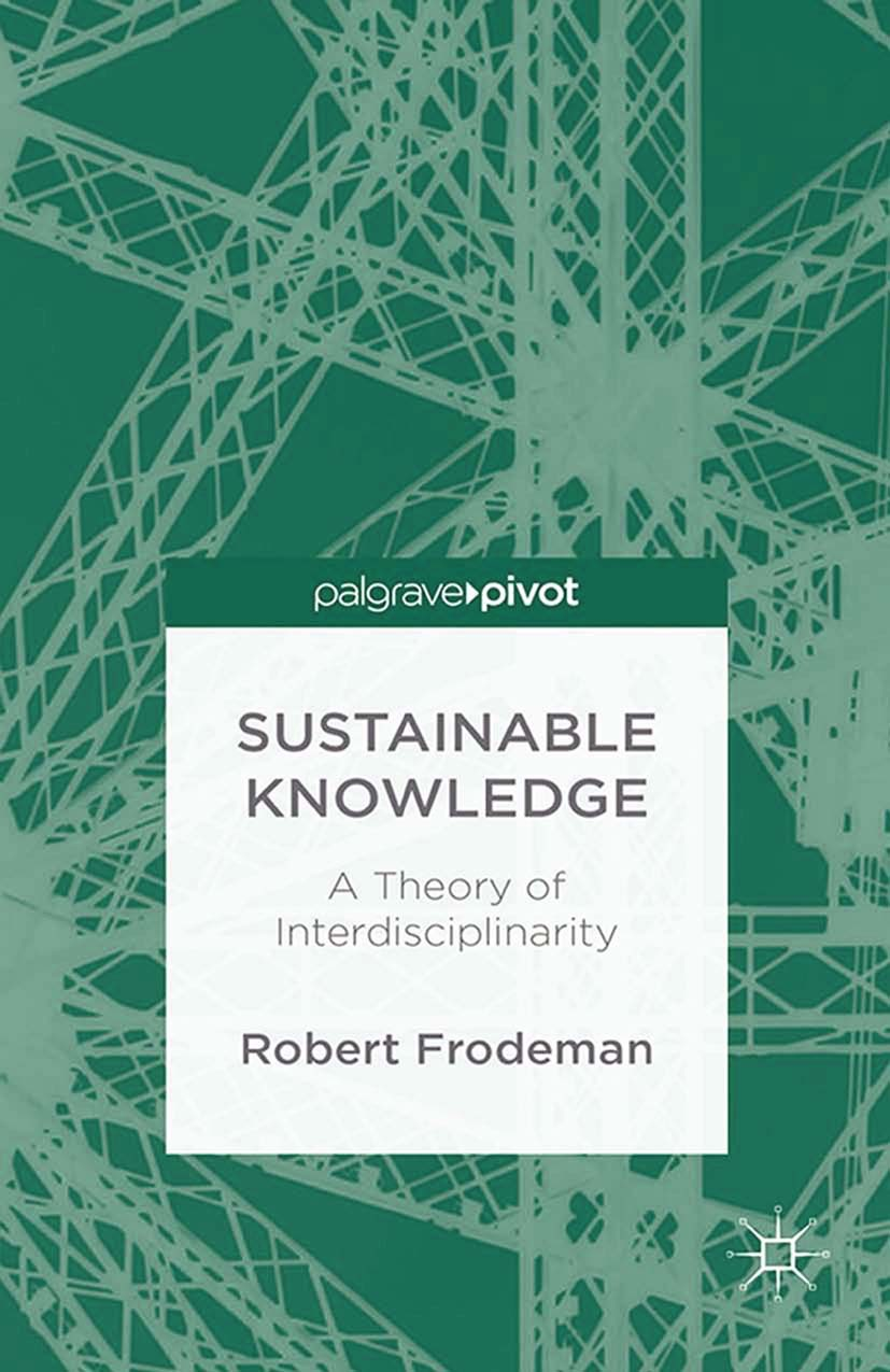 Frodeman, Robert - Sustainable Knowledge: A Theory of Interdisciplinarity, ebook